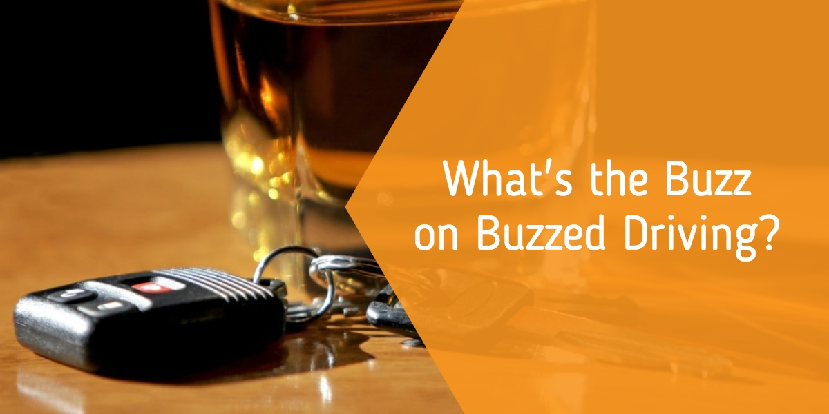 What's the Buzz on Buzzed Driving?