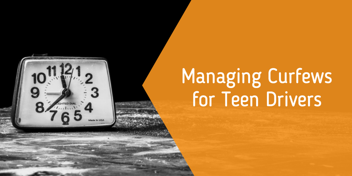 Managing Curfews for Teen Drivers