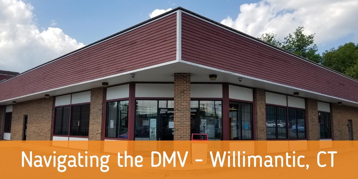 Navigating the DMV - Willimantic, CT