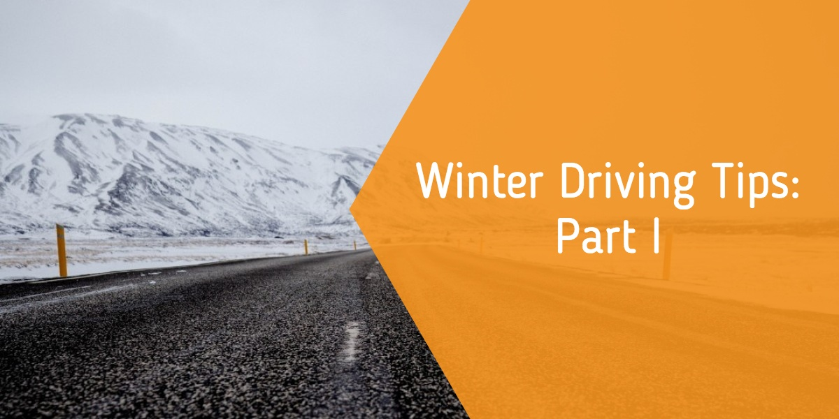 Winter Driving Tips: Part 1
