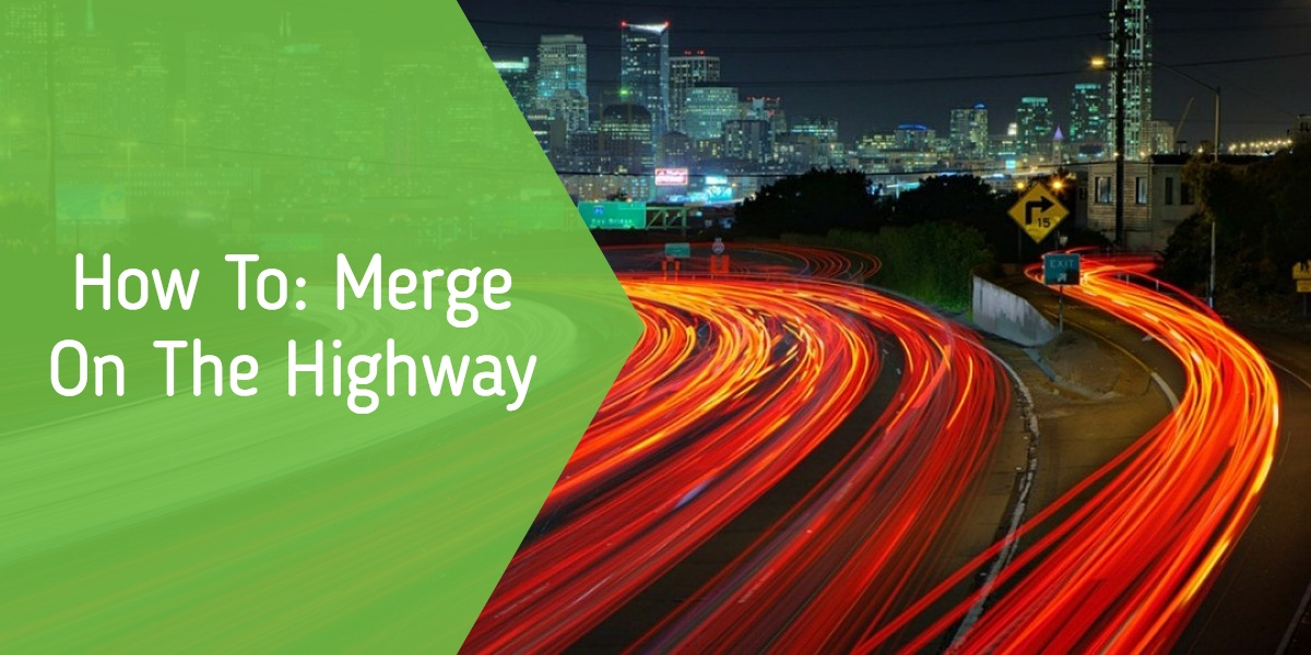How To: Merge on the Highway